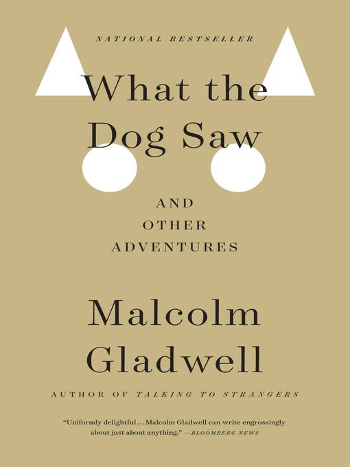 Title details for What the Dog Saw by Malcolm Gladwell - Available